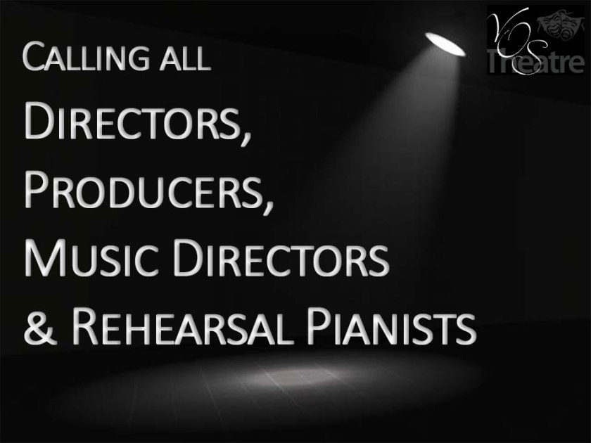 VOS Theatre - Call for Directors, Producers, Music Directors and Rehearsal Pianists