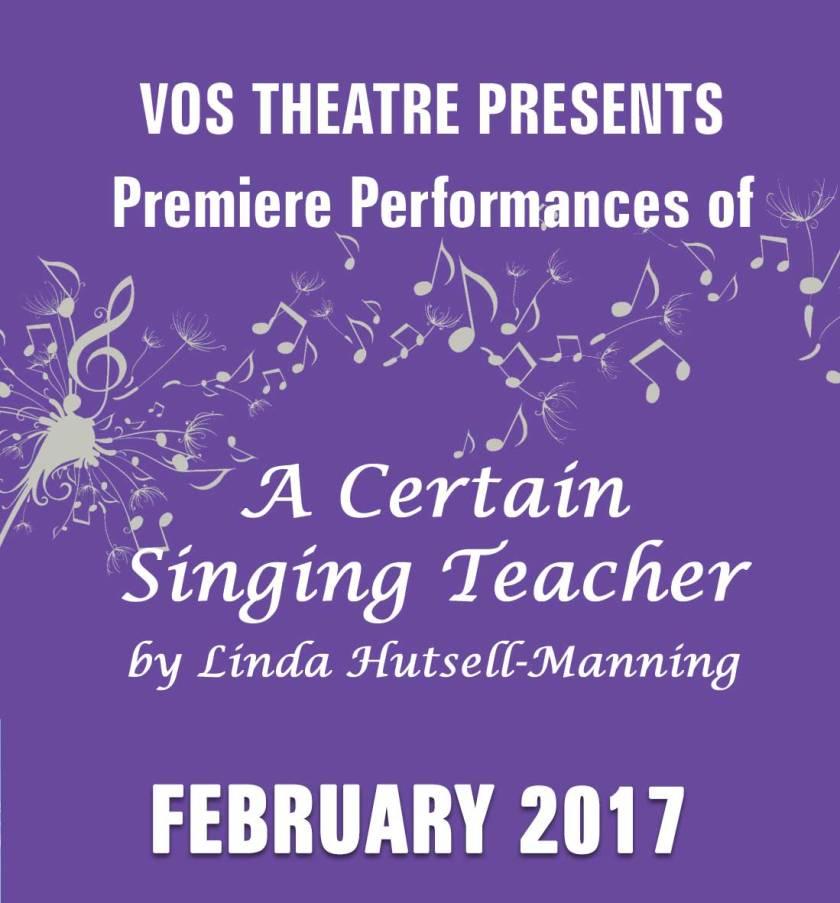 VOS Theatre presents the Premiere Performances of A CERTAIN SINGING TEACHER